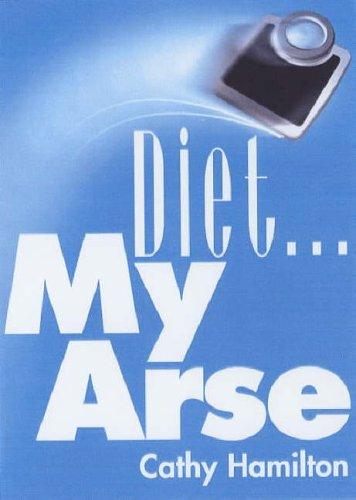 9780091884000: Diet...My Arse
