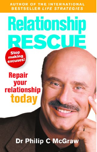 9780091884178: Relationship Rescue: Don't Make Excuses! Start Repairing Your Relationship Today