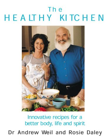 9780091884222: The Healthy Kitchen: Innovative Recipes for a Better Body, Life and Spirit