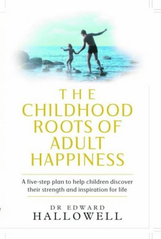 9780091884239: The Childhood Roots of Adult Happiness