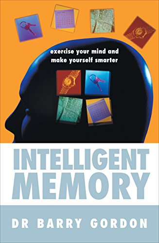 9780091884246: Intelligent Memory: Exercise Your Mind and Make Yourself Smarter