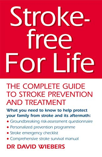 9780091884253: Stroke-Free For Life: The Complete Guide to Stroke Prevention and Treatment