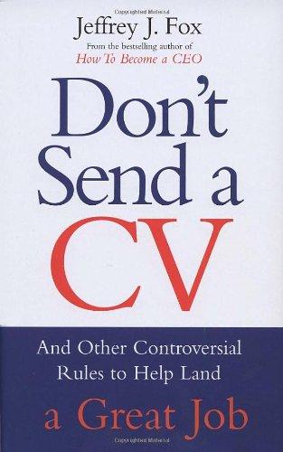 9780091884277: Don't Send a CV