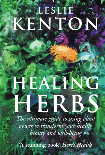 9780091884284: Healing Herbs: The Ultimate Guide to Using Plant Power to Transform Your Health, Beauty and Well-being
