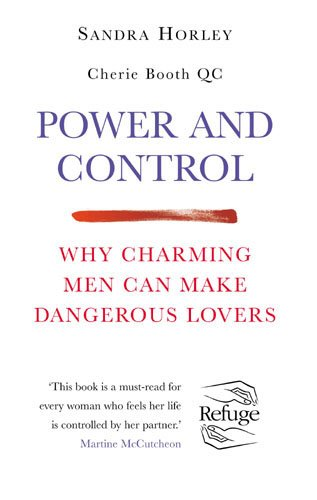 9780091884321: Power And Control: Why Charming Men Can Make Dangerous Lovers