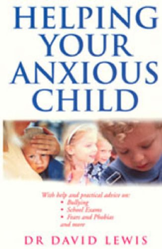 9780091884338: Helping Your Anxious Child