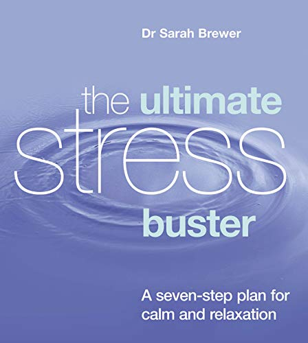 9780091884512: Ultimate Stress Buster: A Seven-Step Plan for Calm and Relaxation