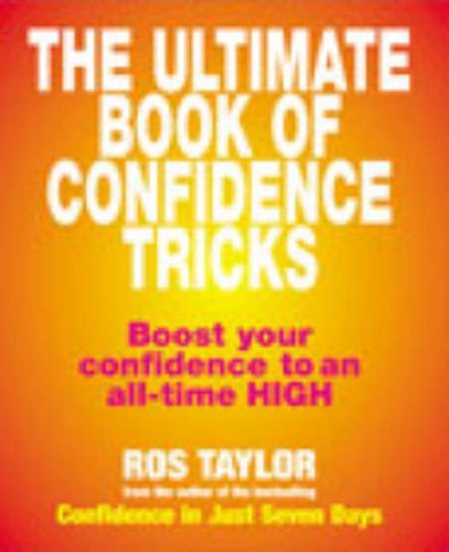 9780091884574: The Ultimate Book Of Confidence Tricks: Boost your confidence to an all time high