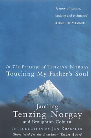 9780091884673: Touching My Father's Soul: A Sherpa's Sacred Jouney to the Top of Everest: In the Footsteps of Tenzing Norgay