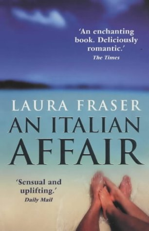 9780091884680: An Italian Affair: A True Story of Life, Love and Travel
