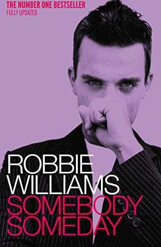 9780091884734: Robbie Williams: Somebody Someday