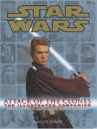 9780091884789: Star Wars Attack of the Clones: The Illustrated Companion