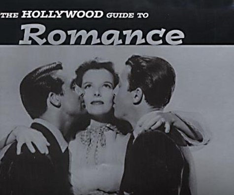 9780091885106: The Hollywood Guide to Romance