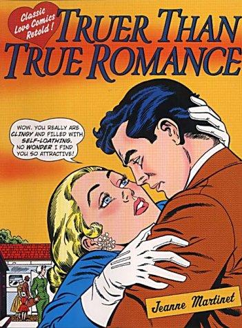 9780091885151: Truer Than True Romance: Classic Love Comics Retold