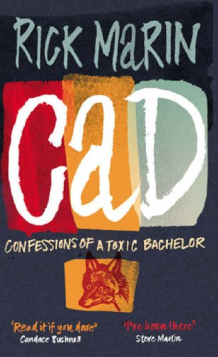 9780091885182: Cad: Confessions of a Toxic Bachelor