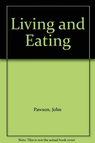 9780091885205: Living and Eating