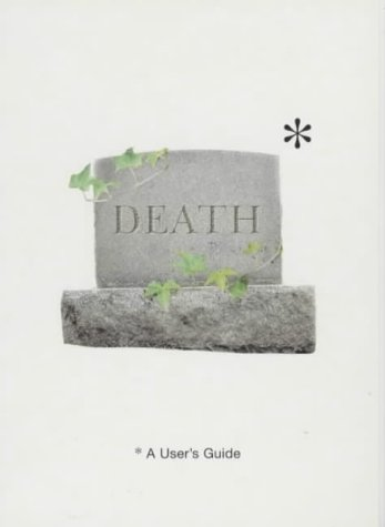 9780091885694: Death: A User's Guide (User's Guides)
