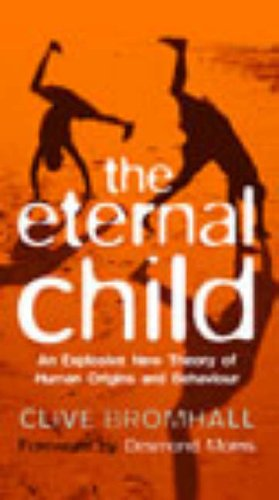 9780091885748: The Eternal Child: Staying Young and the Secret of Human Success