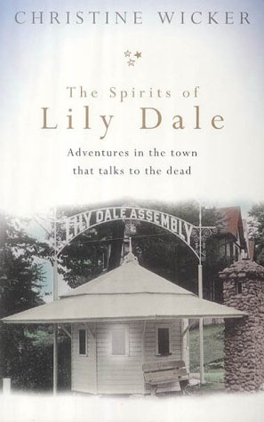 9780091885755: The Spirits of Lily Dale: Love and Loss in the Town That Talks to the Dead