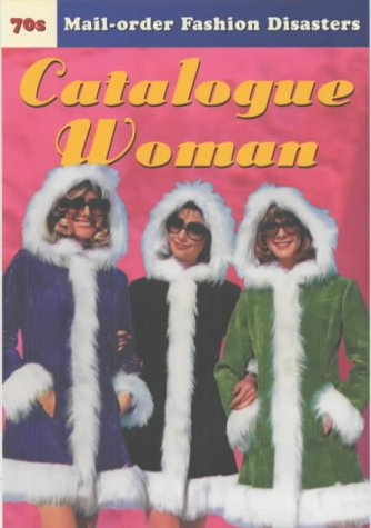 9780091886158: Catalogue Woman: 70s Mail-order Fashion Disasters