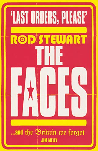 """Last Orders Please: Rod Stewart, the """"Faces"""" and the Britain We Forgot: Melly, Jim"""