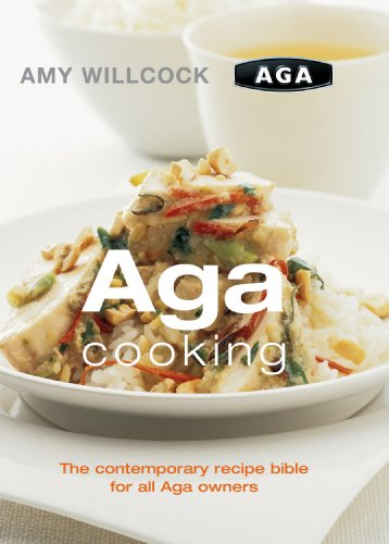 9780091886219: Aga Cooking: The Contemporary Recipe Bible For All Aga Owners
