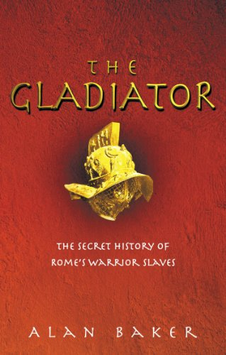 9780091886547: The Gladiator: The Secret History of Rome's Warrior Slaves