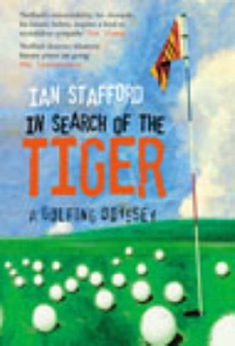 9780091886561: In Search of the Tiger: A Golfing Odyssey