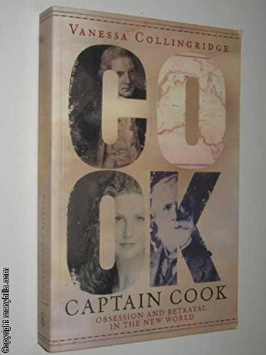 9780091886592: Captain Cook: Obsession and Betrayal in the New World