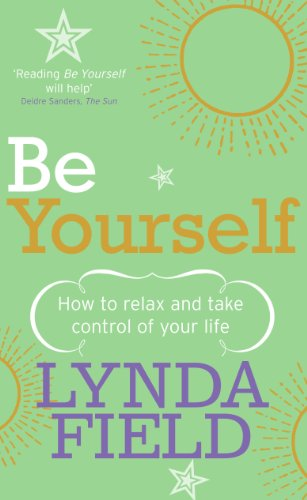 9780091887537: Be Yourself: How to Relax and Take Control of Your Life