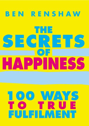 9780091887544: The Secrets of Happiness: 100 Ways to True Fulfilment