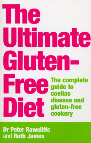 9780091887742: The Ultimate Gluten-Free Diet: The Complete Guide to Coeliac Disease and Gluten-Free Cookery
