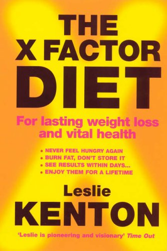 9780091887759: The X-Factor Diet: For Lasting Weight Loss and Vital Health