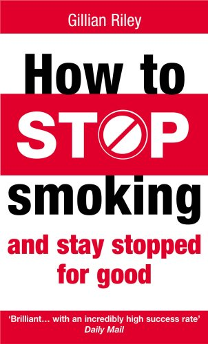 9780091887766: How to Stop Smoking and Stay Stopped for