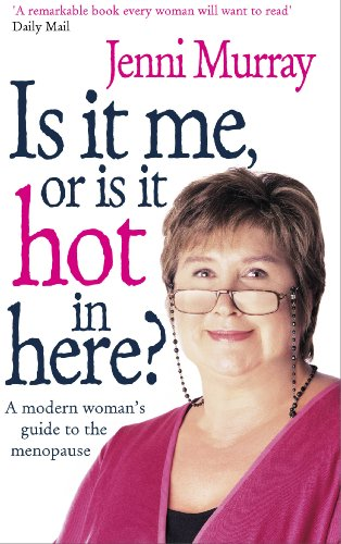 9780091887773: Is It Me Or Is It Hot In Here?: A modern woman's guide to the menopause