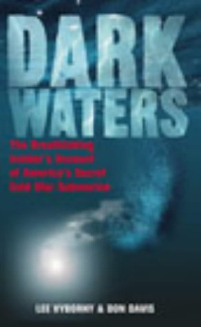 9780091887889: Dark Waters: The Breathtaking Insider's Account of America's Secret Cold War Submarine