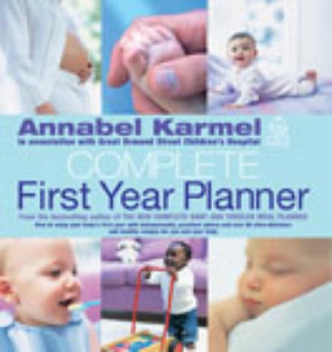 9780091888039: Annabel Karmel's Complete First Year Planner