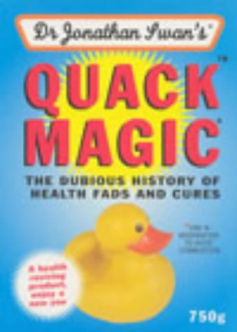 9780091888091: Quack Magic: The Dubious History of Health Fads and Cures