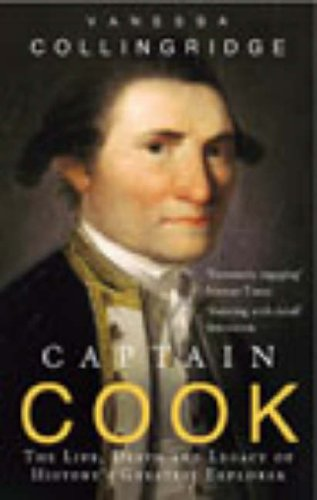 9780091888985: Captain Cook: The Life, Death and Legacy of History's Greatest Explorer