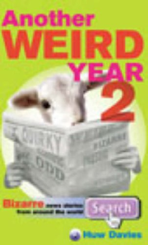 9780091889036: Another Weird Year: v.2: Bizarre News Stories from Around the World: Vol 2