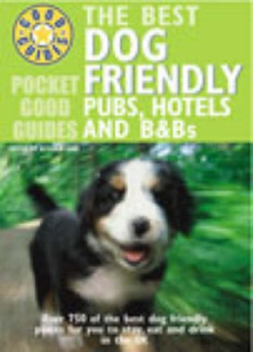 9780091889043: The Best Dog Friendly Pubs, Hotels and B&Bs (Pocket Good Guides)