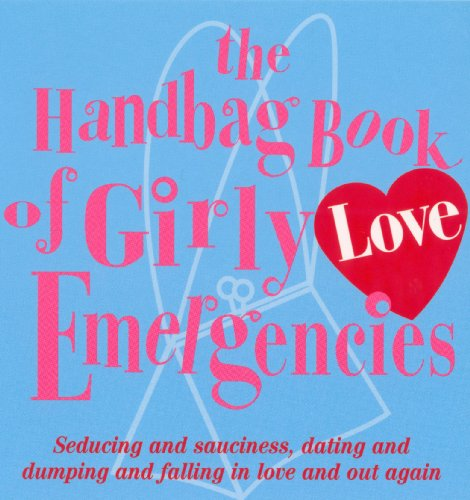 9780091889074: The Handbag Book of Girly Love Emergencies