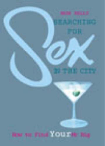 9780091889180: Searching For Sex In The City: How To Find Your Mr Big