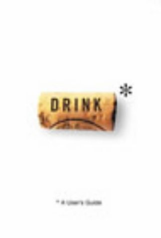 9780091889197: Drink: A User's Guide (User's Guides)