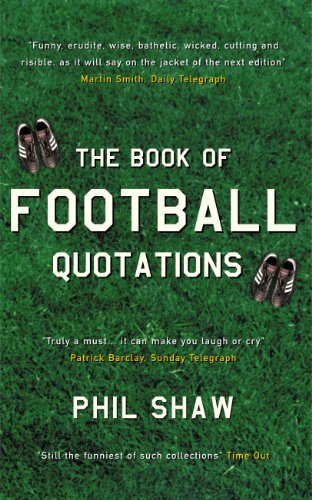 9780091889203: The Book of Football Quotations