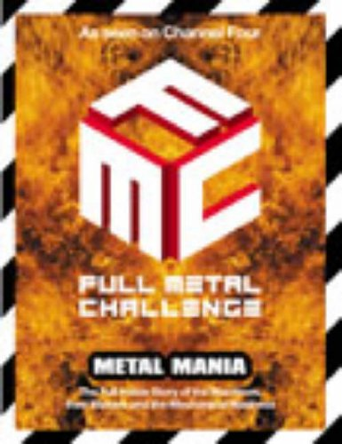 9780091889227: Full Metal Challenge: Metal Mania: the Machines and Their Makers