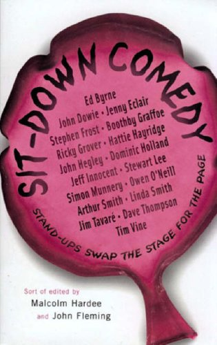 9780091889241: Sit-down Comedy: Stand-ups Swap the Stage for the Page
