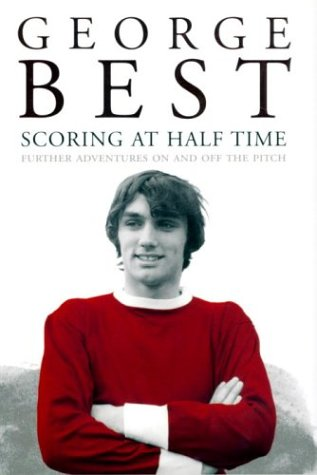 9780091889272: Scoring at half time: adventures on and off the pitch
