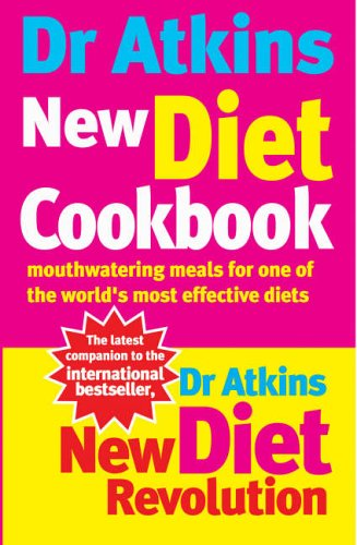 9780091889463: Dr Atkins New Diet Cookbook: Mouthwatering Meals For One Of The World's Most Effective Diets