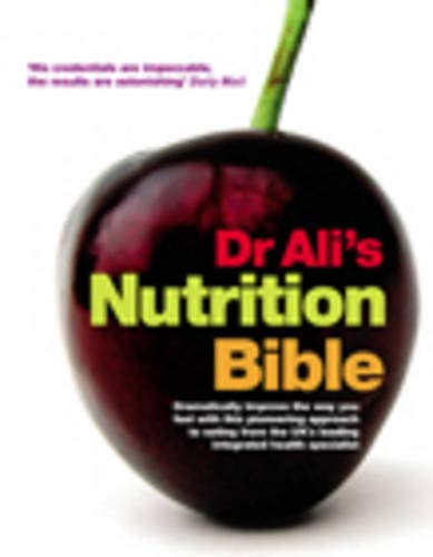 9780091889494: Dr Ali's Nutrition Bible